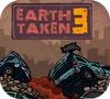Захваченная Земля 3 (Earth Taken 3)